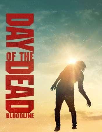 Day of the Dead Bloodline (2018) Web-DL Download